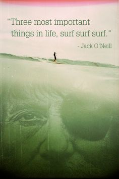 Jack O'Neill surfing quote