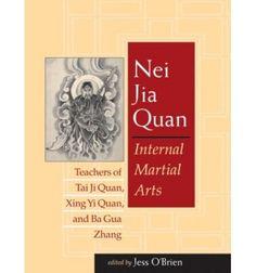 Nei Jia Quan: Internal Martial Arts