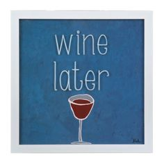 Wine Later Framed Art Print | Kirklands