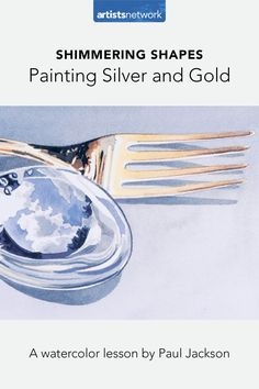 Paul Jackson: Watercolor Painting of Silver and Gold #watercolor #painting