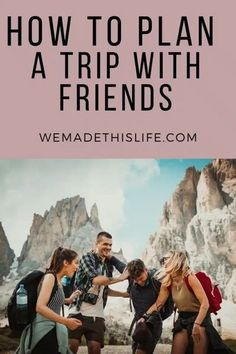 How To Plan a Trip With Friends - We Made This Life Asia Travel, Travel Usa, Travel With Kids, Family Travel, Girlfriends Getaway, International Travel Tips, Interesting Reads, Travel Articles, Romantic Getaways