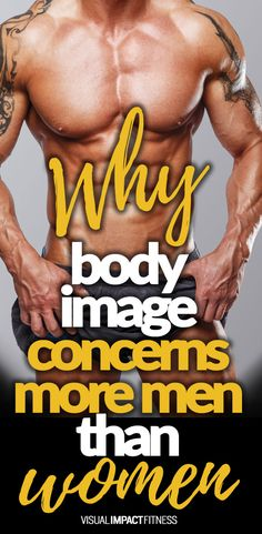 Why body image concerns more men than women.