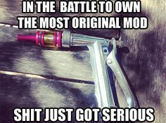 #mod #vape #vaping #original #funny #vapecommunity #vapor