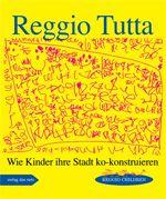 Reggio Tutta – Wie Kinder Ihre Stadt ko-konstruieren