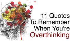 11 Quotes To Remember When You're Overthinking