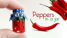 polymer clay Peppers In a Jar TUTORIAL                                                                                                                                                      More