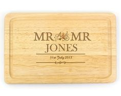 Personalised Couples Chopping Board - Mr & Mr  £20.00 Round chopping board with personalised engraving. Personalise with a couple's surname up to 15 characters and a date up to 20 characters. Do not use block capitals when entering the date. 25cm diam.