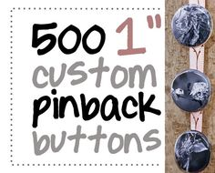 500 one inch custom pinback buttons or by AulaniPhotography, $95.00