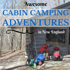 Cabin Camping Adventures in New England