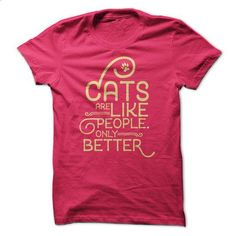 Cats Are Like People - #black shirts #white hoodie. GET YOURS => https://www.sunfrog.com/Pets/Cats-Are-Like-People.html?id=60505