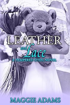 Leather and Lace (Tempered Steel Book 2) by Maggie Adams, http://www.amazon.com/gp/product/B00TVASI1S/ref=as_li_tl?ie=UTF8&camp=1789&creative=390957&creativeASIN=B00TVASI1S&linkCode=as2&tag=aboadsde-20&linkId=HGQY3QTDBQ42W6X4