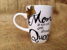 Mom is a Title Above Queen Coffee Mug // 12 oz от SeedsOfFaithMom