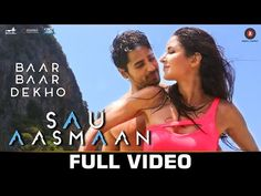 Sau Aasmaan - Full Video | Baar Baar Dekho | Sidharth Malhotra & Katrina Kaif | Armaan - YouTube