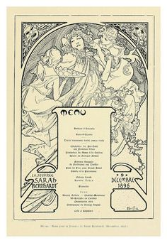 "1895 French Menu - Sarah Bernhardt dinner, design by Alphonse Mucha, who wrote in his memoir of Bernhardt: ""she never had the bad taste to disturb the elegant cut of her clothes by a horizontal belt at her waist... She countenanced only belts that dipped below her hips and had all kinds of jewels and always something tinkling hanging from them"""