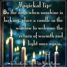 Place a candle in your window during dark & gloomy days. inspired, happiness, get rid of depression, light, candle, witch, spiritual, magick, magic, occult, forest cottage, magickal tip, witchy tip, book of shadows, metaphysical, return of the light, yule, winter solstice https://www.facebook.com/TheWhiteWitchParlour
