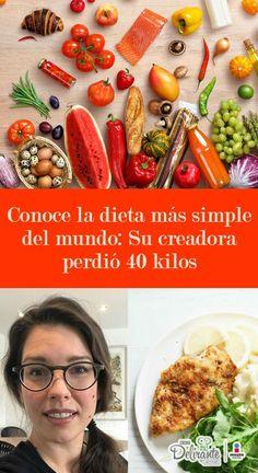 La dieta más simple del mundo: Su creadora perdió 40 kilos en solo meses