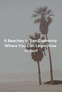 Beaches where you can learn to surf in San Clemente, CA #orangecounty #travel #california