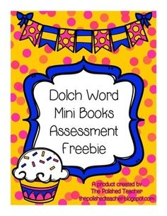 Sarah from A Sunny Day in First Grade created a dolch mini word book freebie that can be found here: https://www.teacherspayteachers.com/Product/Dolch-Word-Mini-Books-freebie-1771654This product works as a companion assessment portion to her product. After assessing your students, highlight the words that he/she still needs extra practice on and send home for review.