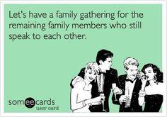 My family unfortunately.