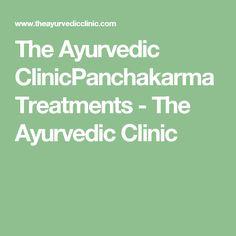 The Ayurvedic ClinicPanchakarma Treatments - The Ayurvedic Clinic