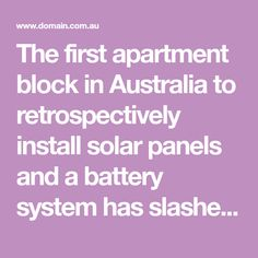 The first apartment block in Australia to retrospectively install solar panels and a battery system has slashed its energy bills by more than half in its first year of operation. Solar Panel Installation, Solar Panels, Energy Services, Energy Bill, First Apartment, Money Today, Save Your Money, Solar Energy, Tips