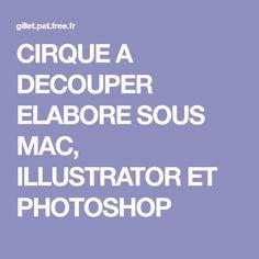 CIRQUE A DECOUPER ELABORE SOUS MAC, ILLUSTRATOR ET PHOTOSHOP