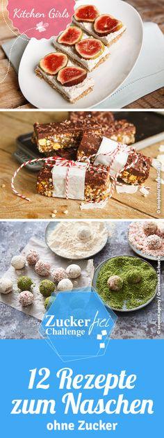 12 Rezepte zum Naschen ohne Zucker - zuckerfrei Challenge 40 Tage ohne Zucker