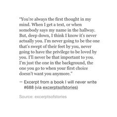Sad Love Quotes : QUOTATION – Image : Quotes Of the day – Life Quote Excerpt from a book i will never write Sharing is Caring Sad Love Quotes, Quotes To Live By, Life Quotes, Second Choice Quotes, First Choice, Choices Quotes, Lema, Say My Name, My Guy