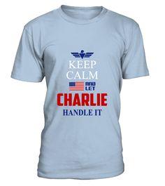 # CHARLIE  KEEP  CALM .  CHARLIE KEEP CALM