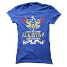 its an AUGUSTINA Thing You Wouldnt Understand  - T Shirt, Hoodie, Hoodies, Year,Name, Birthday T Shirts, Hoodies. Check price ==► https://www.sunfrog.com/Names/its-an-AUGUSTINA-Thing-You-Wouldnt-Understand--T-Shirt-Hoodie-Hoodies-YearName-Birthday-44973967-Ladies.html?41382 $22