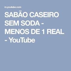 SABÃO CASEIRO SEM SODA - MENOS DE 1 REAL - YouTube