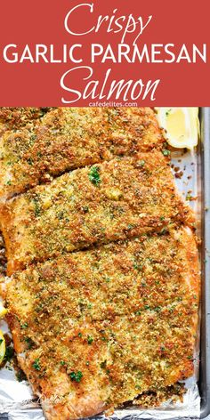 Crispy Garlic Parmesan Salmon is ready and on your table in less than 15 minutes, with a 5-ingredient crispy top! Restaurant quality salmon right at home! | http://cafedelites.com