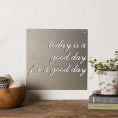 """""""Today is a Good Day"""" Sign - Magnolia Market 