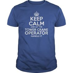 Awesome Tee For Tower Crane Operator T-Shirts, Hoodies. Get It Now ==>…