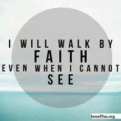 Walking by faith not by sight