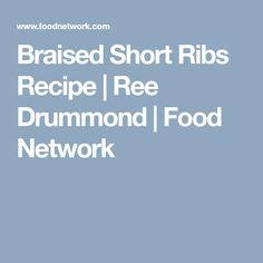 Braised Short Ribs Recipe   Ree Drummond   Food Network