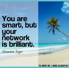 Career Lesson: You are smart, but your network is brilliant. #Leadership #Networking #Business #Quote