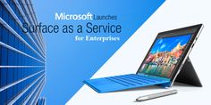 Microsoft Launches Surface-as-a-Service for Enterprises