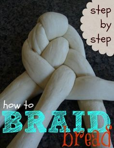 Step by Step tutorial - How to Braid Bread like a pro!