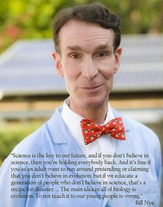 Learning science isn't optional.     I <3 Bill Nye.