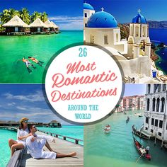 26 Most Romantic Destinations Around the World