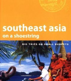 Lonely Planet South East Asia on a Shoestring (Lonely Planet Shoestring Guides)