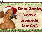 "BROWN DACHSHUND Dear Santa Leave Presents Take CAT 4"" x 2.5"" Christmas Ornament Sign Door Hanger"