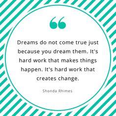 I'll let the great shonda rhimes speak for herself here.  #wishfulwednesday #goals #dreams #work #hustle
