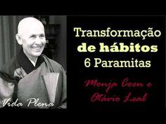 Transformação de HÁBITOS - 6 Paramitas - Monja Coen - YouTube