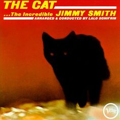 Jimmy Smith   The Cat   CD 1928   http://catalog.wrlc.org/cgi-bin/Pwebrecon.cgi?BBID=3174032