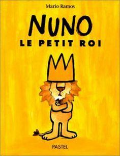Mario Ramos - Nuno, le petit roi