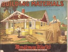"""Montgomery Ward Building Materials,1922 cy1921 """"Everything for the home"""" Catalog #MontgomeryWardCo"""