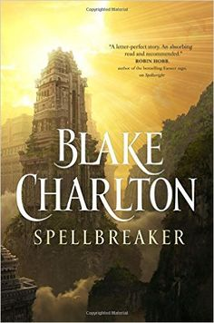 As part of the promo for Spellbreaker by Blake Charlton, the awesome folks over at Tor books have given me 1 copy of Spellbreaker by Blake Charlton to giveaway! *1 copy to the U.S. and Canada only …