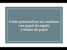 Cómo personalizar un cuaderno con papel de regalo y bolsas de papel